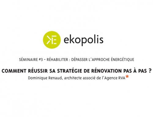 Ekopolis – Cycle de conférences Réhabi(li)ter  Comment réussir sa stratégie de rénovation pas à pas ?
